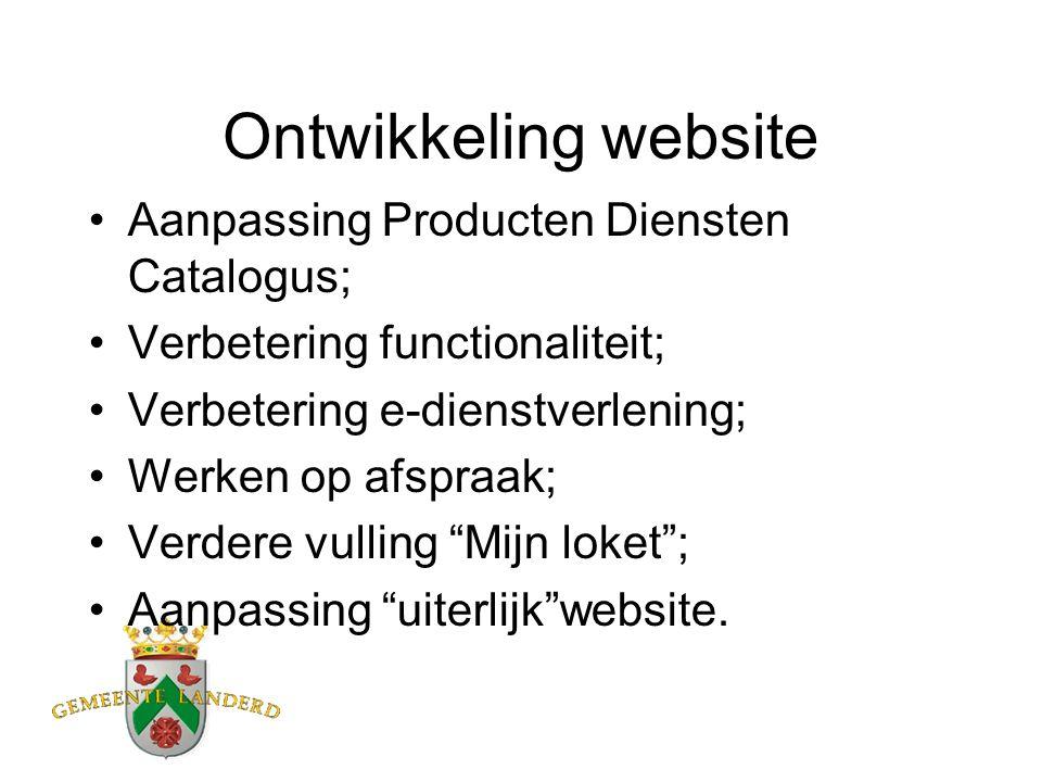 Ontwikkeling website Aanpassing Producten Diensten Catalogus; Verbetering functionaliteit; Verbetering e-dienstverlening; Werken op afspraak; Verdere vulling Mijn loket ; Aanpassing uiterlijk website.