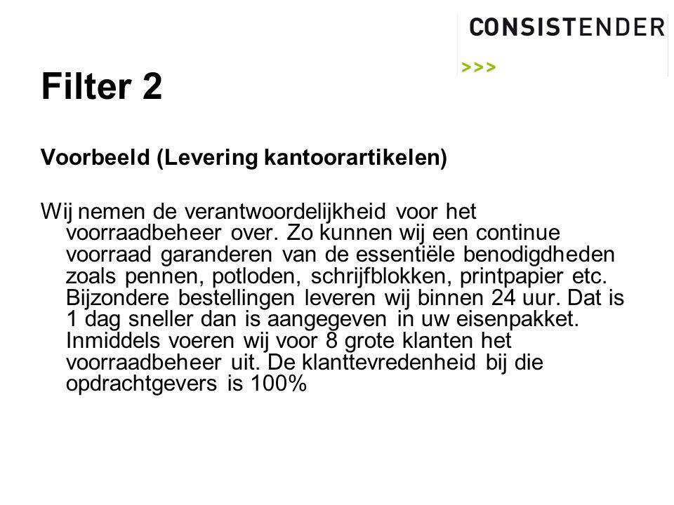 Filter 2 Voorbeeld (Levering kantoorartikelen) Wij nemen de verantwoordelijkheid voor het voorraadbeheer over.