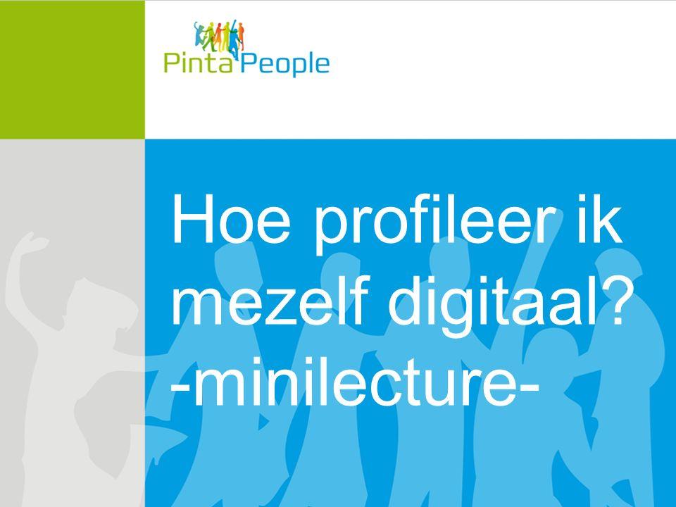 Hoe profileer ik mezelf digitaal? -minilecture-
