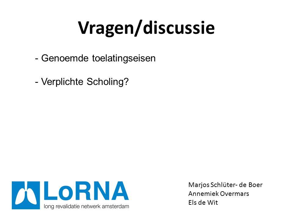 Vragen/discussie Marjos Schlüter- de Boer Annemiek Overmars Els de Wit - Genoemde toelatingseisen - Verplichte Scholing