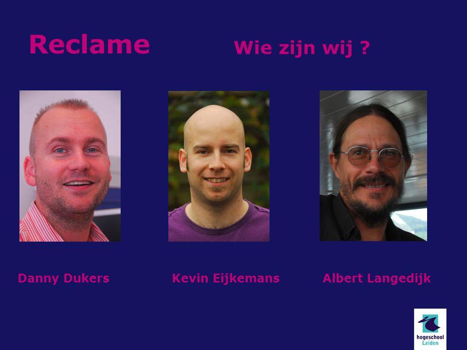 Reclame Wie zijn wij Danny DukersKevin EijkemansAlbert Langedijk