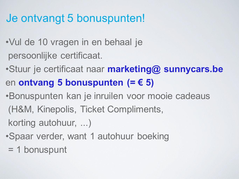 Je ontvangt 5 bonuspunten. Vul de 10 vragen in en behaal je persoonlijke certificaat.