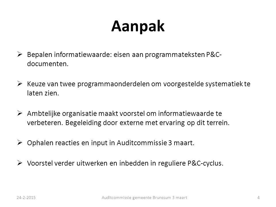 Aanpak  Bepalen informatiewaarde: eisen aan programmateksten P&C- documenten.