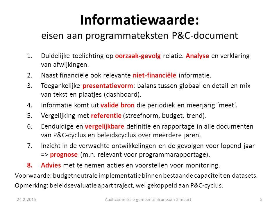 Informatiewaarde: eisen aan programmateksten P&C-document 1.Duidelijke toelichting op oorzaak-gevolg relatie.