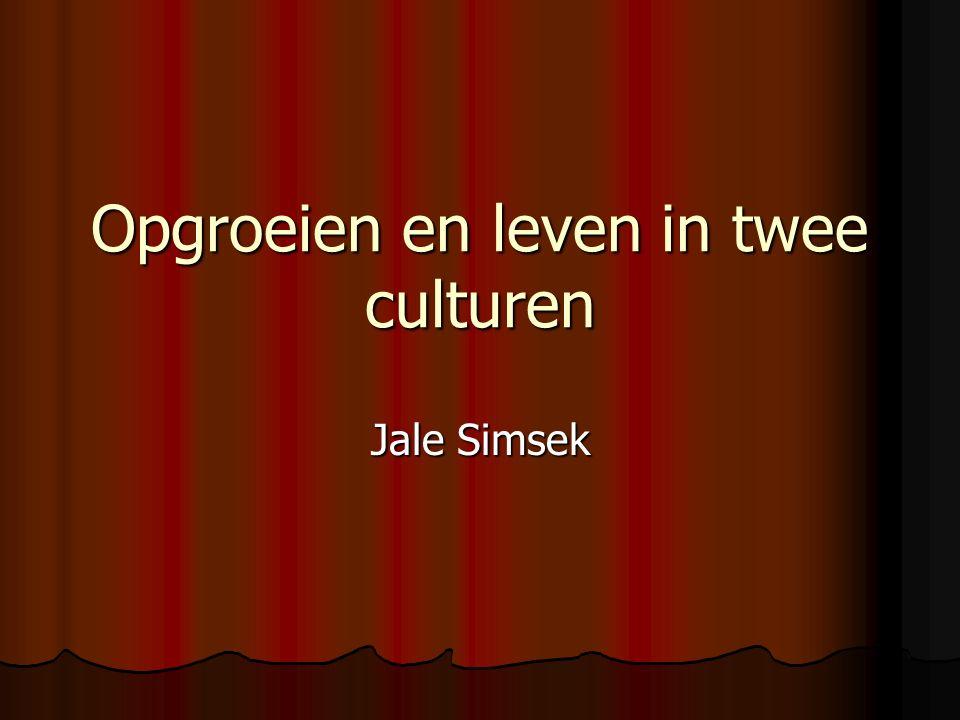 Opgroeien en leven in twee culturen Jale Simsek
