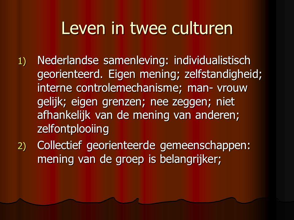 Leven in twee culturen 1) Nederlandse samenleving: individualistisch georienteerd.