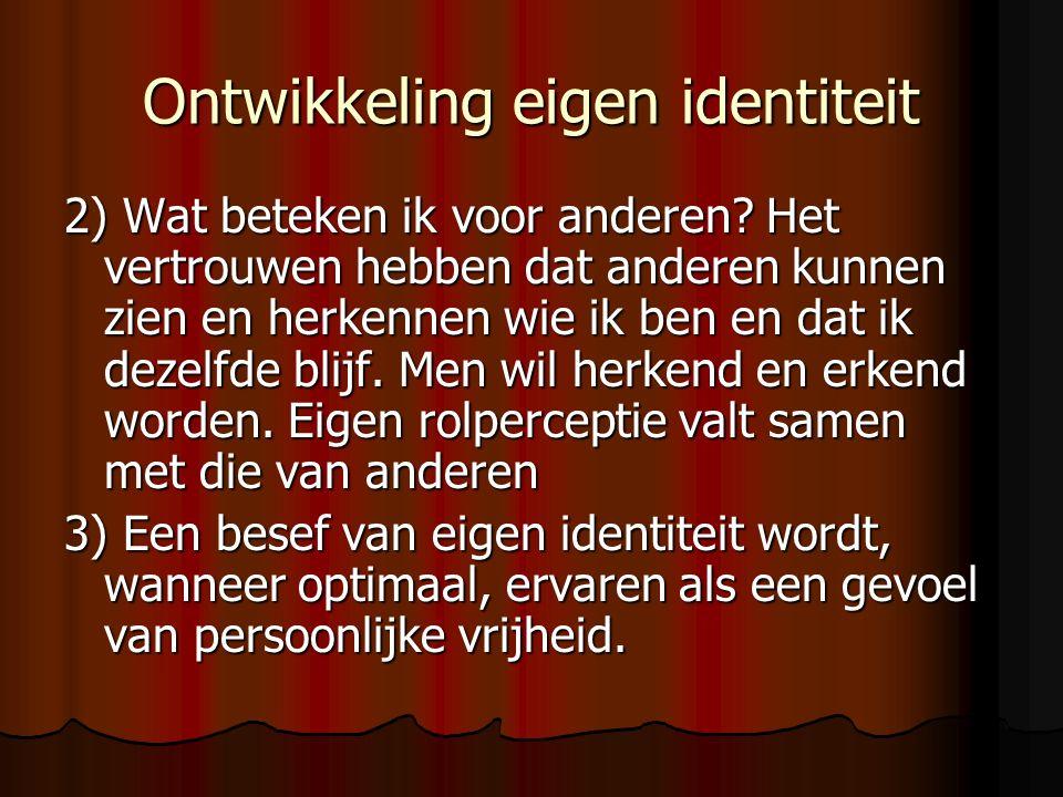 Ontwikkeling eigen identiteit 2) Wat beteken ik voor anderen.