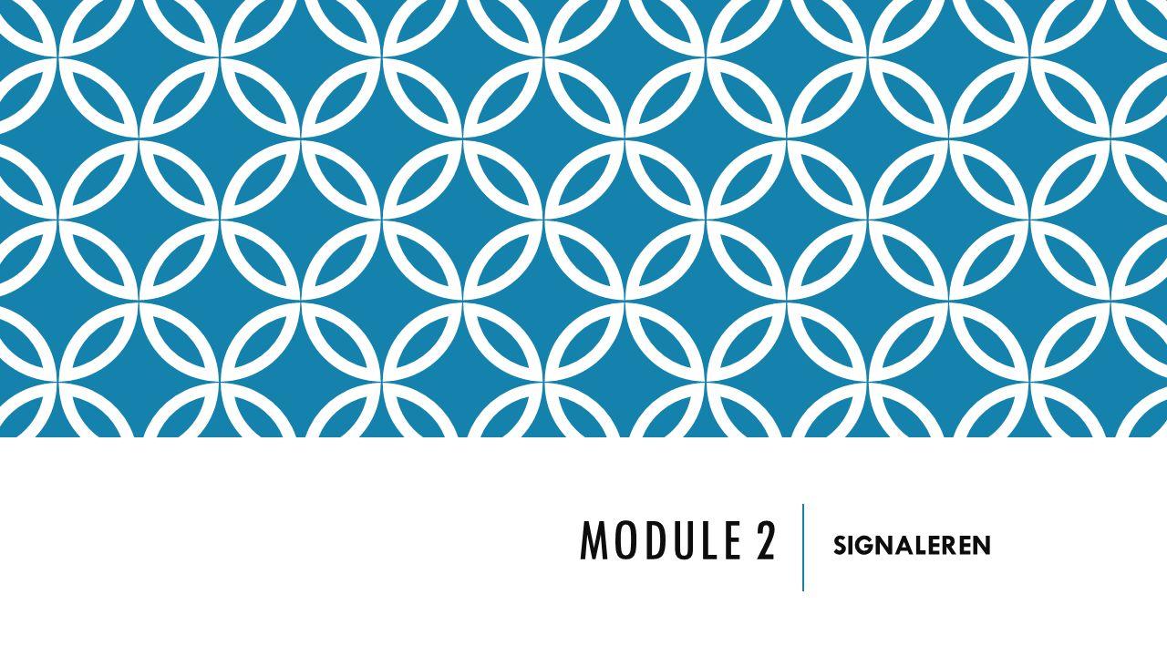 MODULE 2 SIGNALEREN
