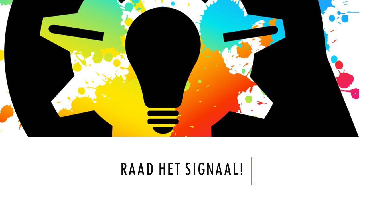 SIGNAALSPEL Vorm twee teams Raad het signaal of de signalen uit het scenario Verdien punten Win the game!
