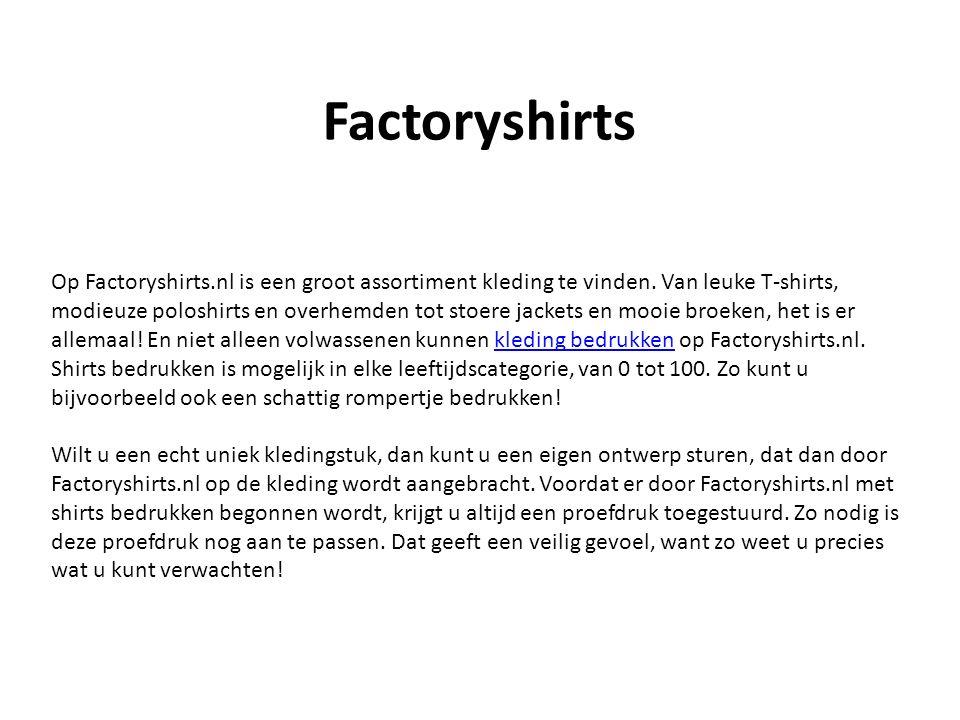 Factoryshirts Op Factoryshirts.nl is een groot assortiment kleding te vinden.