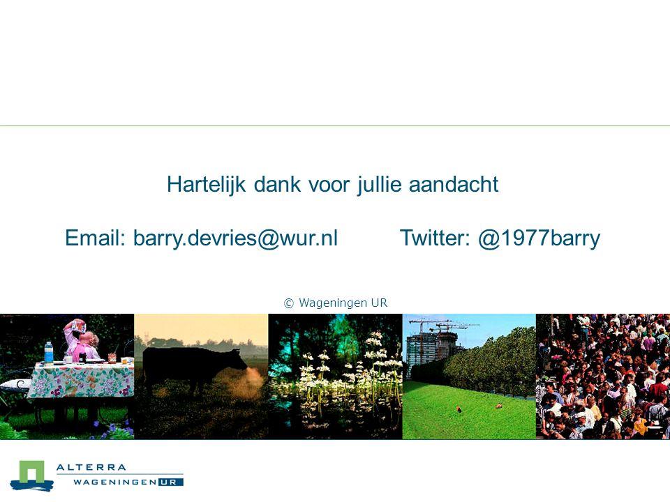 © Wageningen UR Hartelijk dank voor jullie aandacht Email: barry.devries@wur.nlTwitter: @1977barry