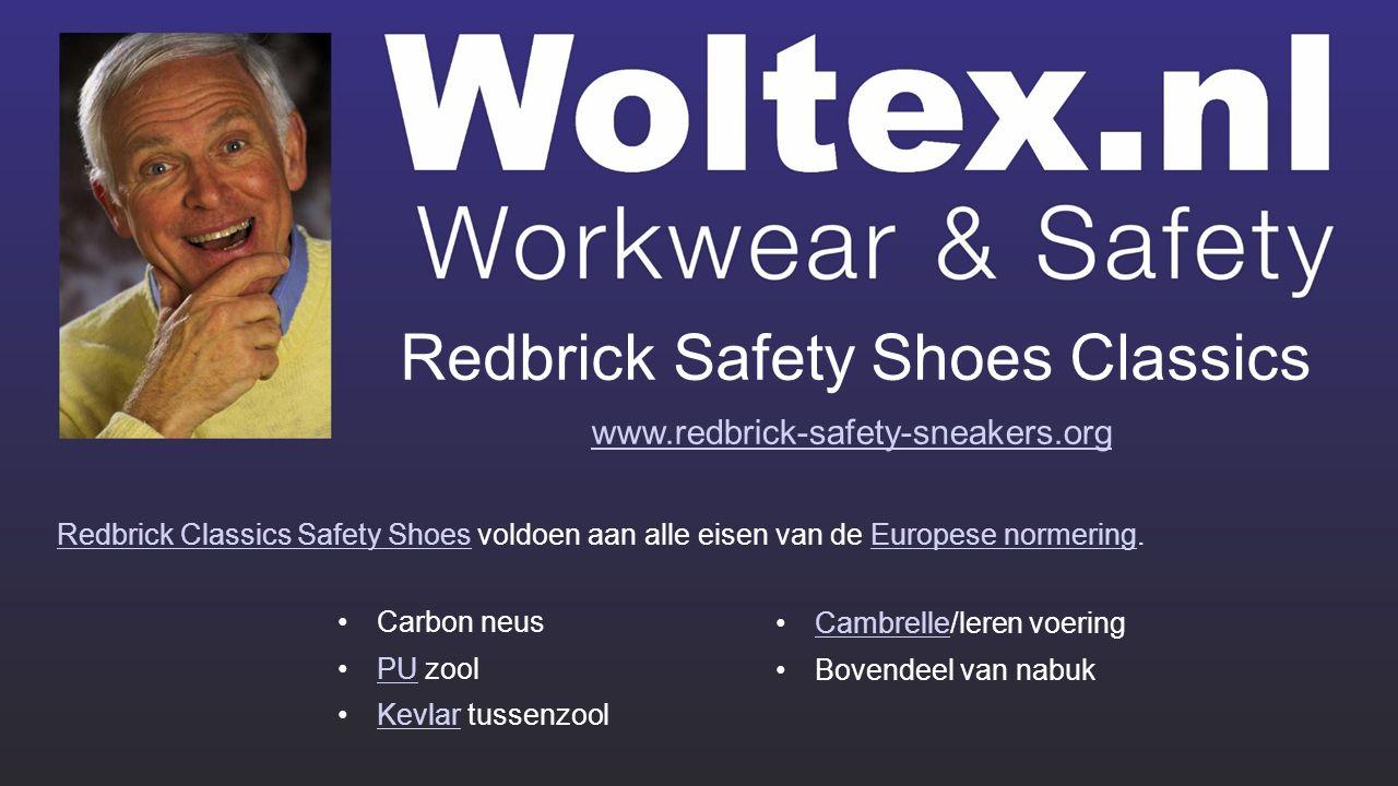 Redbrick Safety Shoes Classics www.redbrick-safety-sneakers.org Carbon neus PU zoolPU Kevlar tussenzoolKevlar Cambrelle/leren voeringCambrelle Bovendeel van nabuk Redbrick Classics Safety ShoesRedbrick Classics Safety Shoes voldoen aan alle eisen van de Europese normering.Europese normering