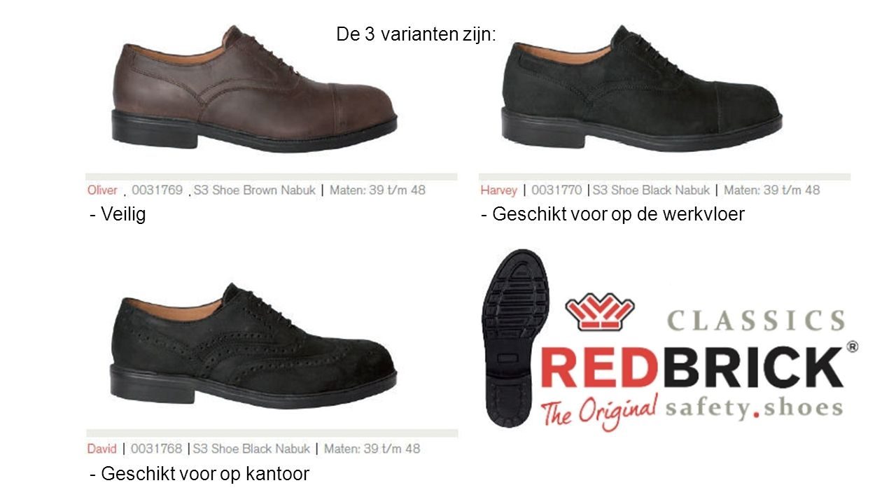 Redbrick Safety Shoes Classics www.redbrick-safety-sneakers.org Carbon neus PU zoolPU Kevlar tussenzoolKevlar Cambrelle/leren voeringCambrelle Bovendeel van nabuk Redbrick Classics Safety ShoesRedbrick Classics Safety Shoes voldoen aan alle eisen van de Europese normering.Europese normering