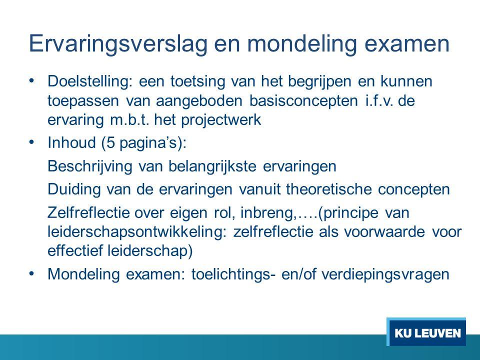 Ervaringsverslag en mondeling examen Doelstelling: een toetsing van het begrijpen en kunnen toepassen van aangeboden basisconcepten i.f.v. de ervaring