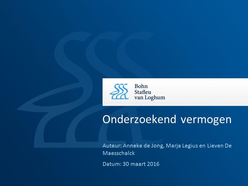 Auteur: Anneke de Jong, Marja Legius en Lieven De Maesschalck Datum: 30 maart 2016 Onderzoekend vermogen