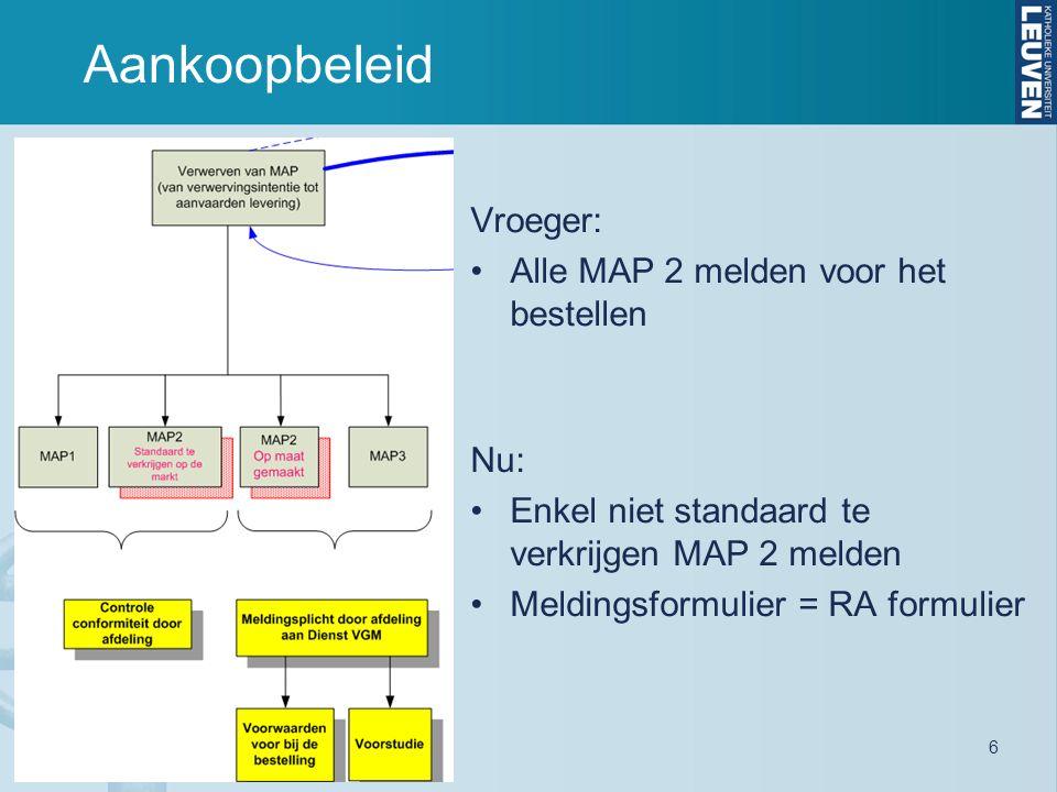 Aankoopbeleid Nu: Enkel niet standaard te verkrijgen MAP 2 melden Meldingsformulier = RA formulier Vroeger: Alle MAP 2 melden voor het bestellen 6