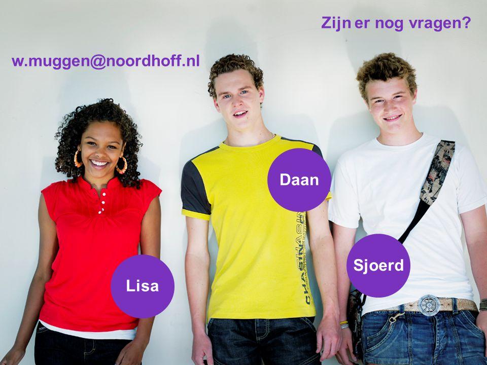 Lisa Daan Sjoerd Zijn er nog vragen? w.muggen@noordhoff.nl