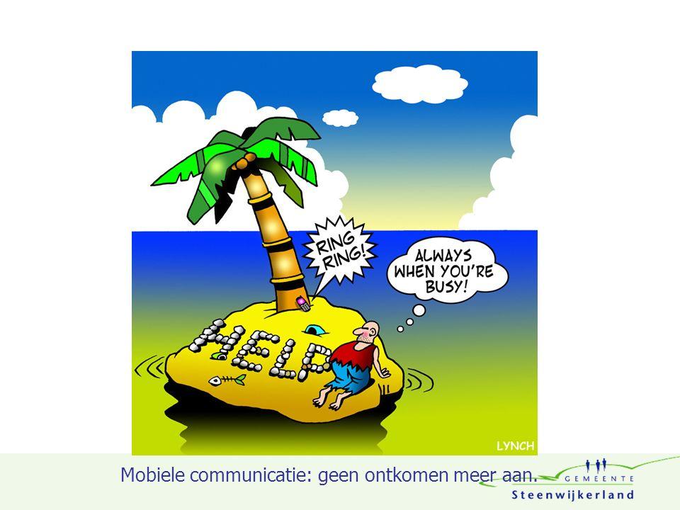 Mobiele communicatie: geen ontkomen meer aan.