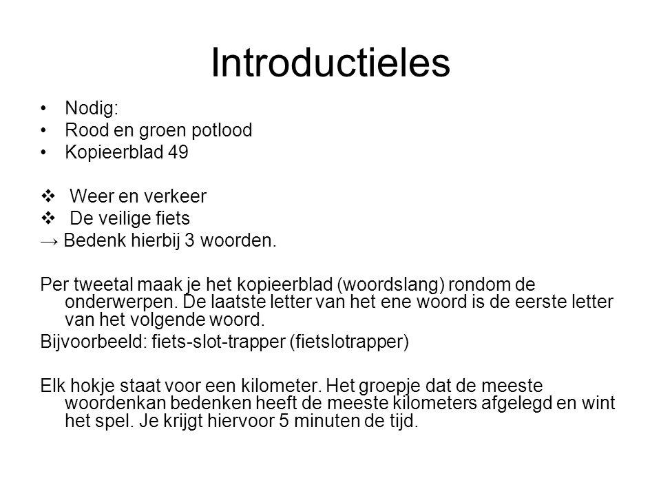 Introductieles Nodig: Rood en groen potlood Kopieerblad 49  Weer en verkeer  De veilige fiets → Bedenk hierbij 3 woorden.