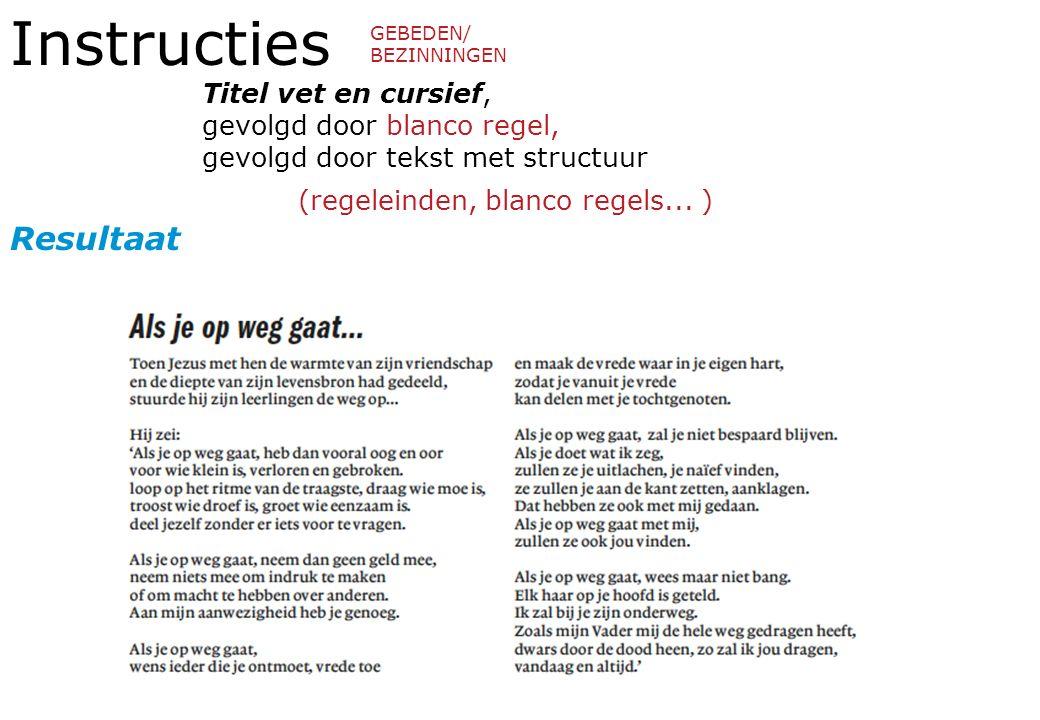 Instructies Titel vet en cursief, gevolgd door blanco regel, gevolgd door tekst met structuur (regeleinden, blanco regels...