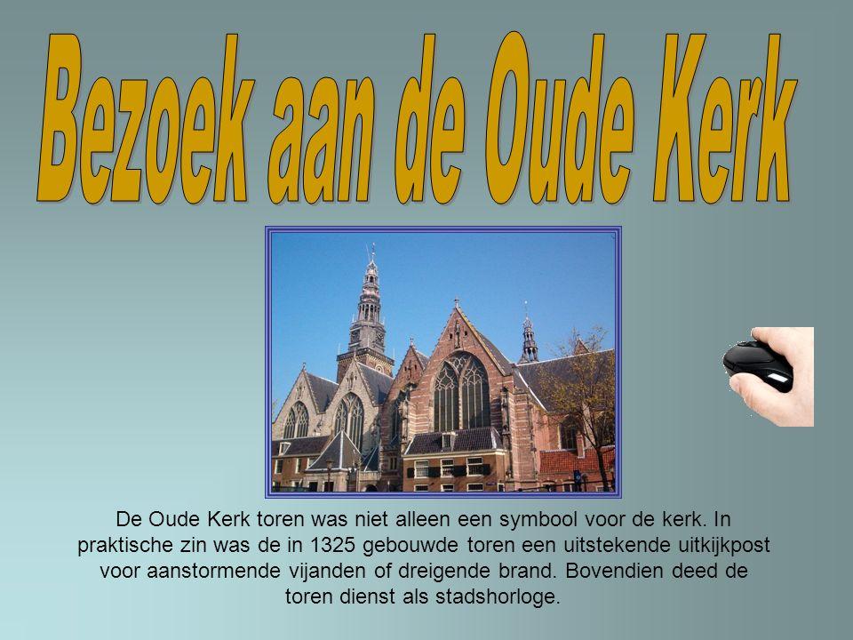 De Oude Kerk toren was niet alleen een symbool voor de kerk.