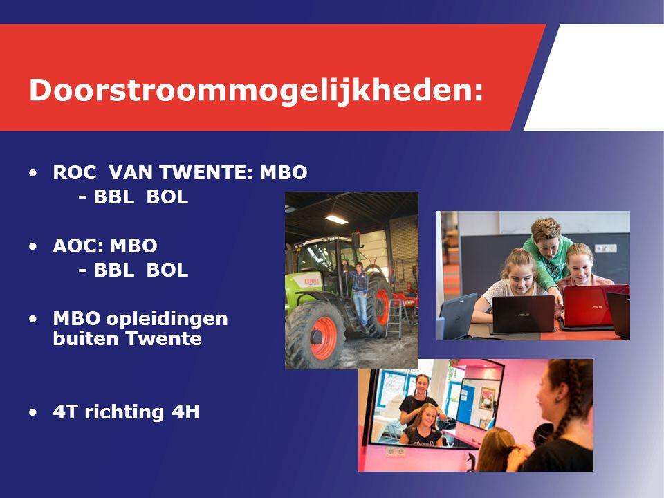 Doorstroommogelijkheden: ROC VAN TWENTE: MBO - BBL BOL AOC: MBO - BBL BOL MBO opleidingen buiten Twente 4T richting 4H
