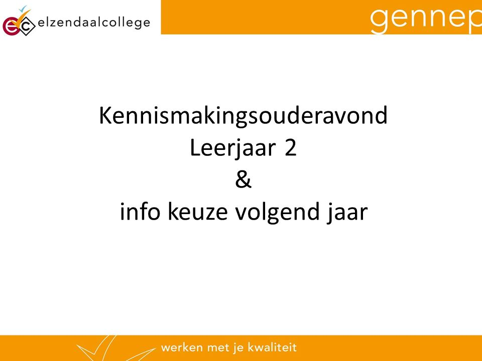 Kennismakingsouderavond Leerjaar 2 & info keuze volgend jaar