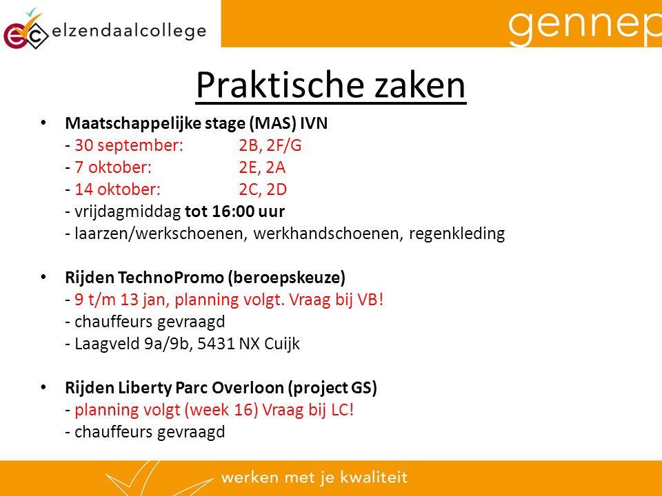 Praktische zaken Maatschappelijke stage (MAS) IVN - 30 september:2B, 2F/G - 7 oktober:2E, 2A - 14 oktober:2C, 2D - vrijdagmiddag tot 16:00 uur - laarzen/werkschoenen, werkhandschoenen, regenkleding Rijden TechnoPromo (beroepskeuze) - 9 t/m 13 jan, planning volgt.