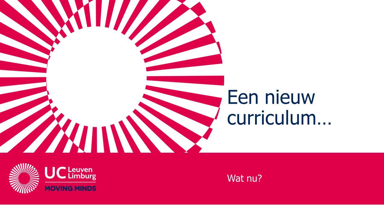 Een nieuw curriculum… Wat nu