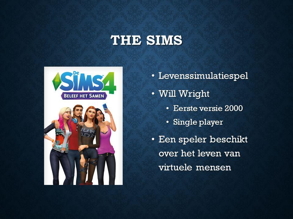 THE SIMS Levenssimulatiespel Will Wright Eerste versie 2000 Single player Een speler beschikt over het leven van virtuele mensen