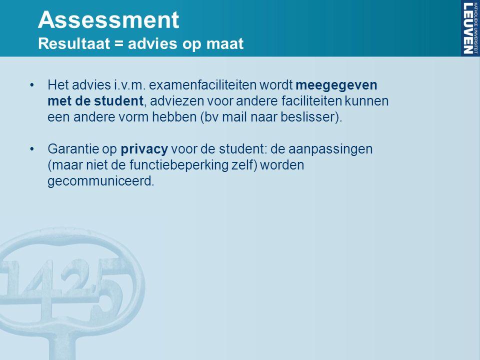 Assessment Resultaat = advies op maat Het advies i.v.m.