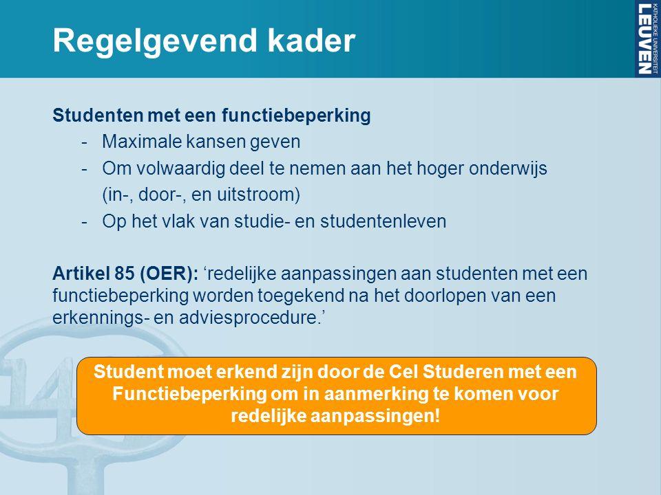 Student moet erkend zijn door de Cel Studeren met een Functiebeperking om in aanmerking te komen voor redelijke aanpassingen.