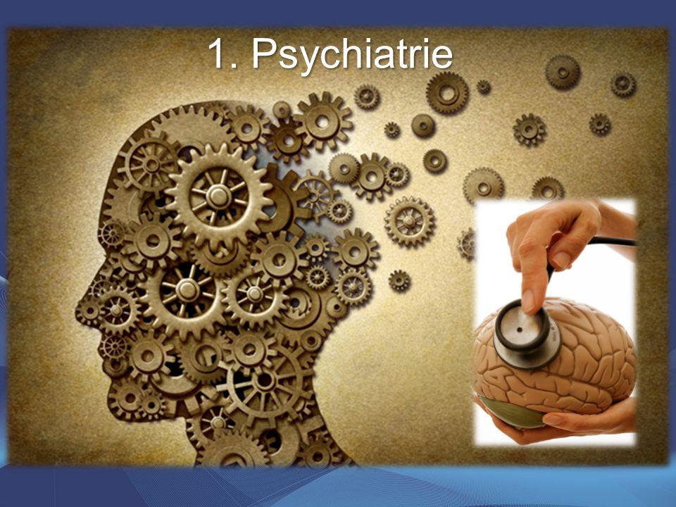 1. Psychiatrie