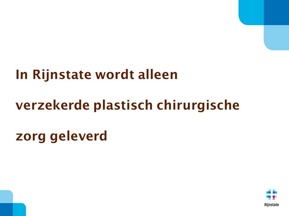 In Rijnstate wordt alleen verzekerde plastisch chirurgische zorg geleverd