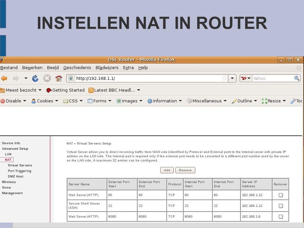 WAT DOET DEZE INSTELLING ● De van internet komende aanvragen voor service doorverbinden naar de computer waar betreffende server op draait.