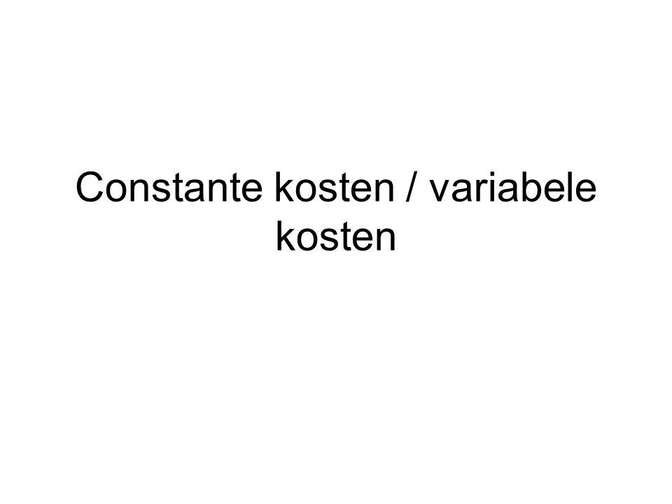 Constante kosten / variabele kosten