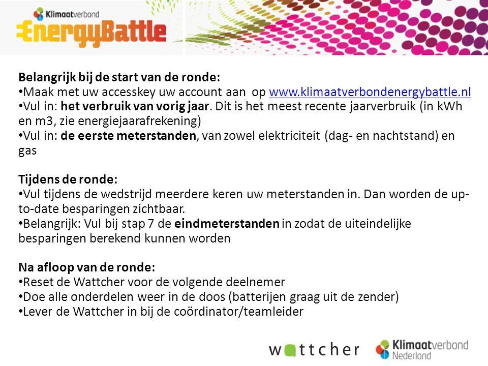 Belangrijk bij de start van de ronde: Maak met uw accesskey uw account aan op www.klimaatverbondenergybattle.nlwww.klimaatverbondenergybattle.nl Vul i