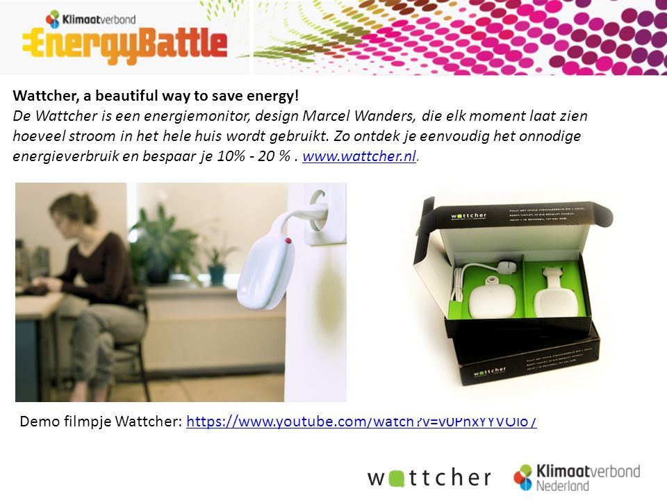 Demo filmpje Wattcher: https://www.youtube.com/watch v=v0PnxYYVOlo /https://www.youtube.com/watch v=v0PnxYYVOlo / Wattcher, a beautiful way to save energy.