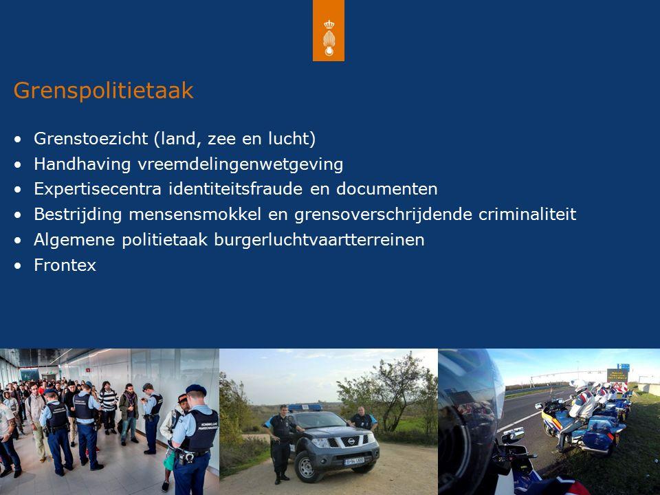 Koninklijke Marechaussee Als het erop aankomt Grenspolitietaak Grenstoezicht (land, zee en lucht) Handhaving vreemdelingenwetgeving Expertisecentra identiteitsfraude en documenten Bestrijding mensensmokkel en grensoverschrijdende criminaliteit Algemene politietaak burgerluchtvaartterreinen Frontex