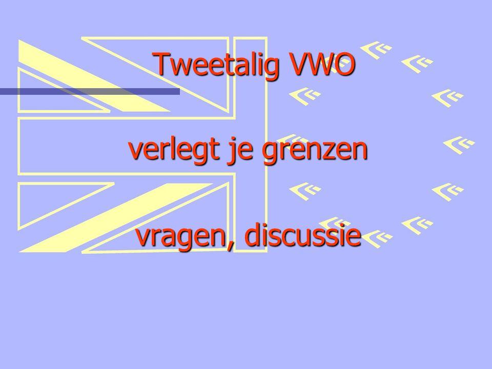 Tweetalig VWO verlegt je grenzen vragen, discussie