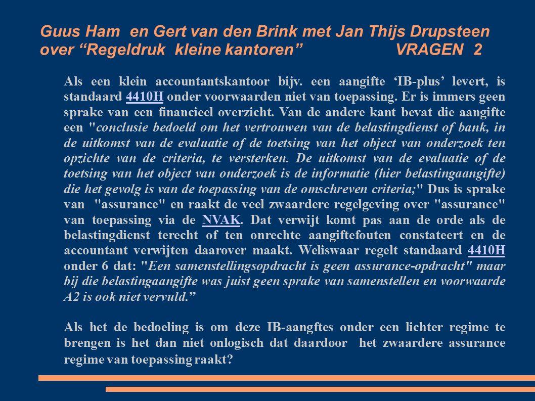Guus Ham en Gert van den Brink met Jan Thijs Drupsteen over Regeldruk kleine kantoren VRAGEN 2 Als een klein accountantskantoor bijv.