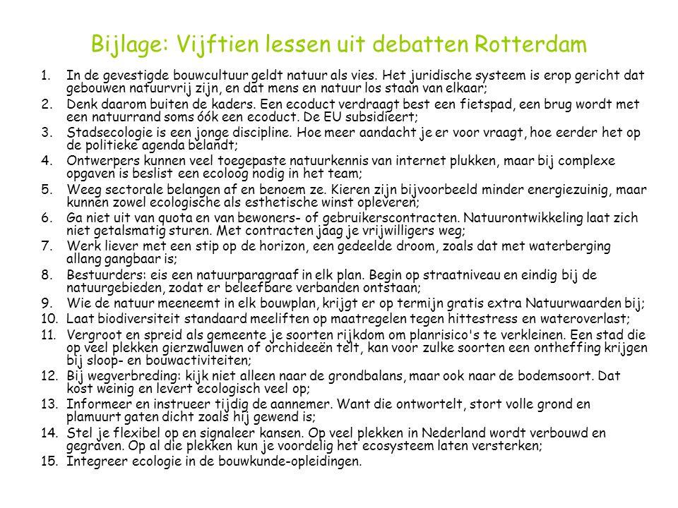 Bijlage: Vijftien lessen uit debatten Rotterdam 1.In de gevestigde bouwcultuur geldt natuur als vies.