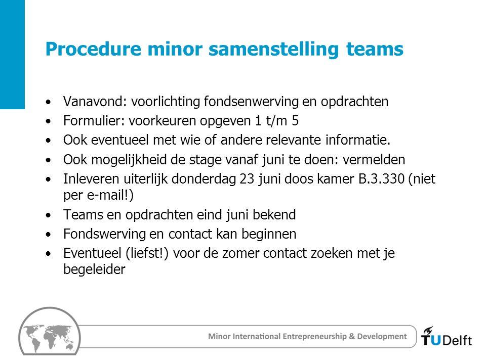 2 Challenge the future Delft University of Techology Procedure minor samenstelling teams Vanavond: voorlichting fondsenwerving en opdrachten Formulier: voorkeuren opgeven 1 t/m 5 Ook eventueel met wie of andere relevante informatie.
