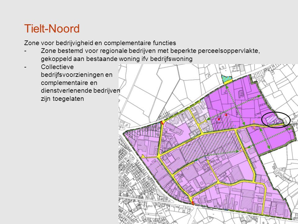11 Tielt-Noord Zone voor bedrijvigheid en complementaire functies -Zone bestemd voor regionale bedrijven met beperkte perceelsoppervlakte, gekoppeld aan bestaande woning ifv bedrijfswoning -Collectieve bedrijfsvoorzieningen en complementaire en dienstverlenende bedrijven zijn toegelaten