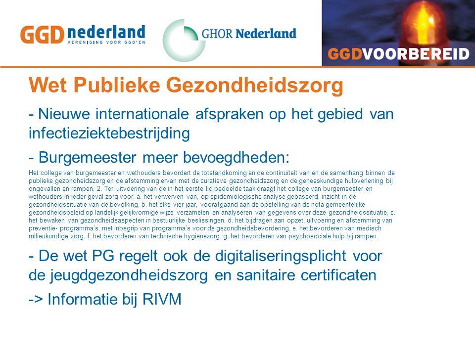 Wet Publieke Gezondheidszorg - Nieuwe internationale afspraken op het gebied van infectieziektebestrijding - Burgemeester meer bevoegdheden: Het colle