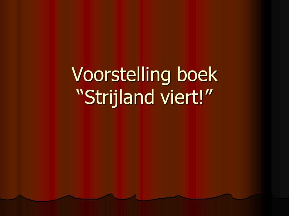 Voorstelling boek Strijland viert!
