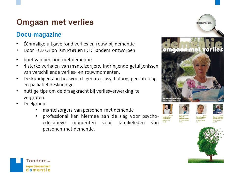 Omgaan met verlies Docu-magazine Éénmalige uitgave rond verlies en rouw bij dementie Door ECD Orion ism PGN en ECD Tandem ontworpen brief van persoon