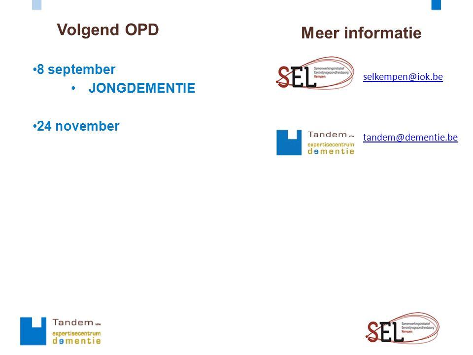 Volgend OPD 8 september JONGDEMENTIE 24 november Meer informatie selkempen@iok.be tandem@dementie.be