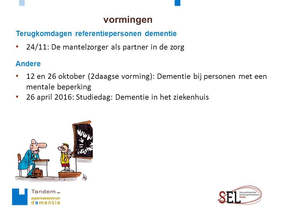 vormingen Andere 24/11: De mantelzorger als partner in de zorg 12 en 26 oktober (2daagse vorming): Dementie bij personen met een mentale beperking 26