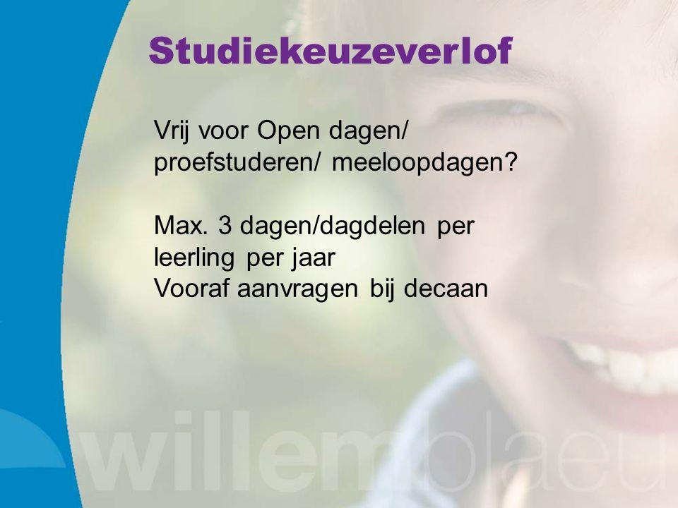 Studiekeuzeverlof Vrij voor Open dagen/ proefstuderen/ meeloopdagen.